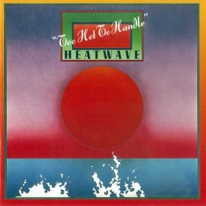 HEATWAVE CD 1 Too Hot To Handle