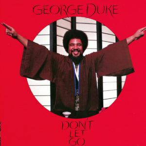 """""""Don't Let Go"""" de George Duke, featuring """"Ndugu"""", derrière les fûts et au micro sur le festif Dukey Stick"""