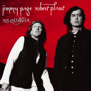 """No Quarter"", 1994, la flamboyante collaboration de Jimmy Page et Robert Plant, ou comment réinventer le songbook de Led Zeppelin."