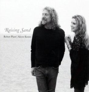 """""""Raising Sand"""", le seul et unique (pour l'instant...) album de Robert Plant avec la chanteuse Alison Krauss."""
