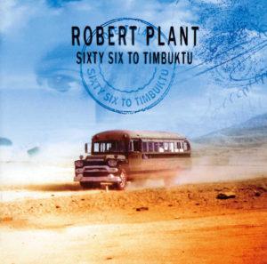 """""""Sixty Six To Timbuktu"""", la première compilation de Robert Plant, parue en 2003."""