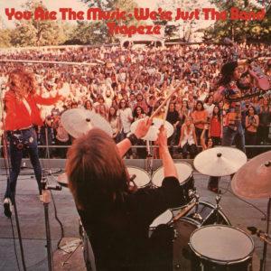 """1972 : """"You Are The Music • We're Just The Band"""", le troisième album de Trapeze."""